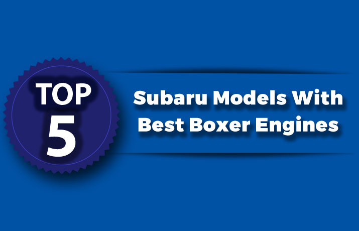 Top 5 Subaru Models With Best Boxer Engines