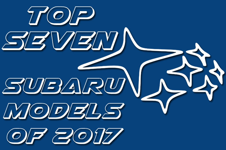 Top Seven Subaru Models Of 2017