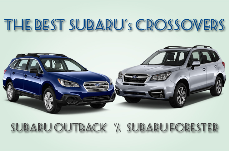 Forester Vs Outback >> Subaru Forester Vs Subaru Outback The Best Subaru S Crossovers